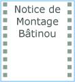 Icône notice de montage Batinou F